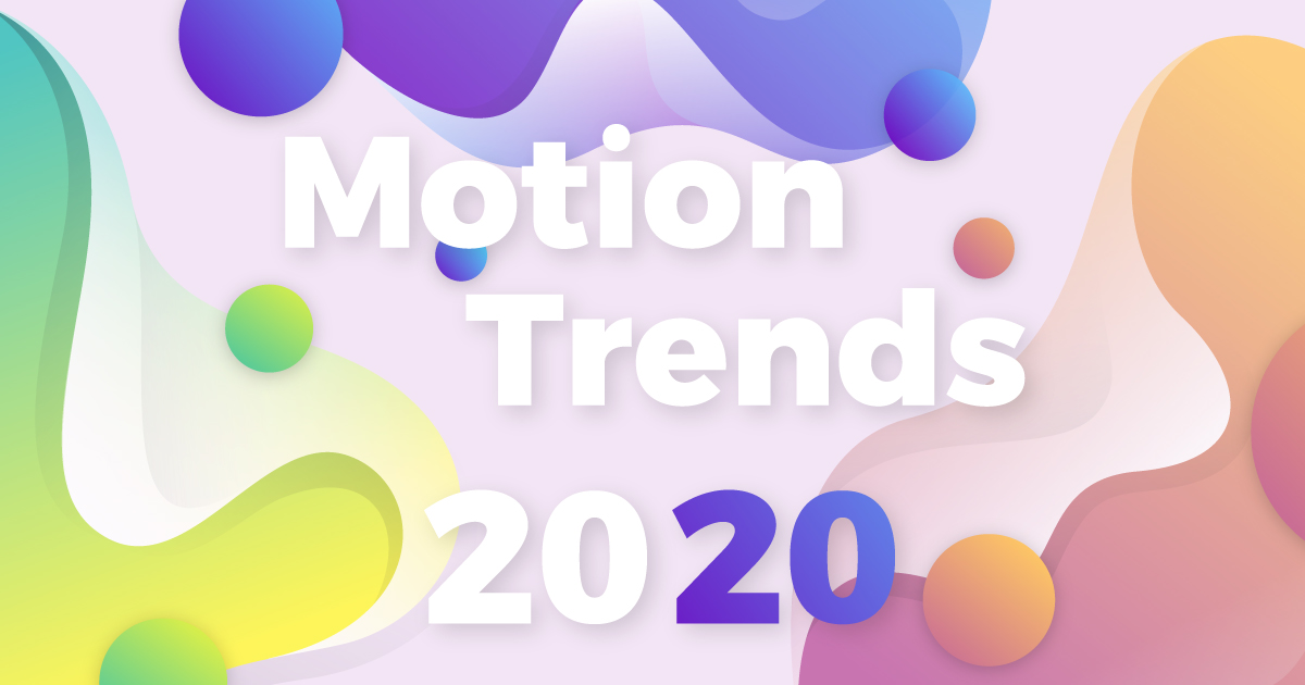 Motion graphic and animatio trends for 2020